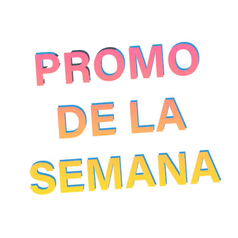 ¡¡PROMO DE LA SEMANA!!